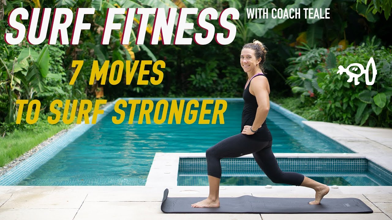 Surf Fitness with Coach Teale: 7 Moves To Surf Stronger
