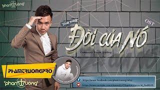 Đời Của Nó - OST - Phạm Trưởng (Video lyric Official )