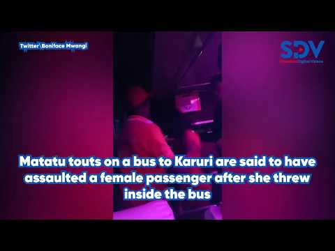 Matatu touts assault female passenger after she vomited in a bus