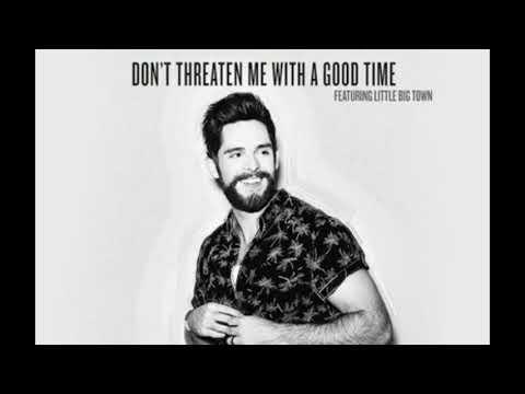 Thomas Rhett - Don't Threaten Me With A Good Time Ft.Little Big Town