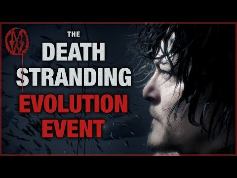 The Death Stranding Evolution Event | Monsters of the Week