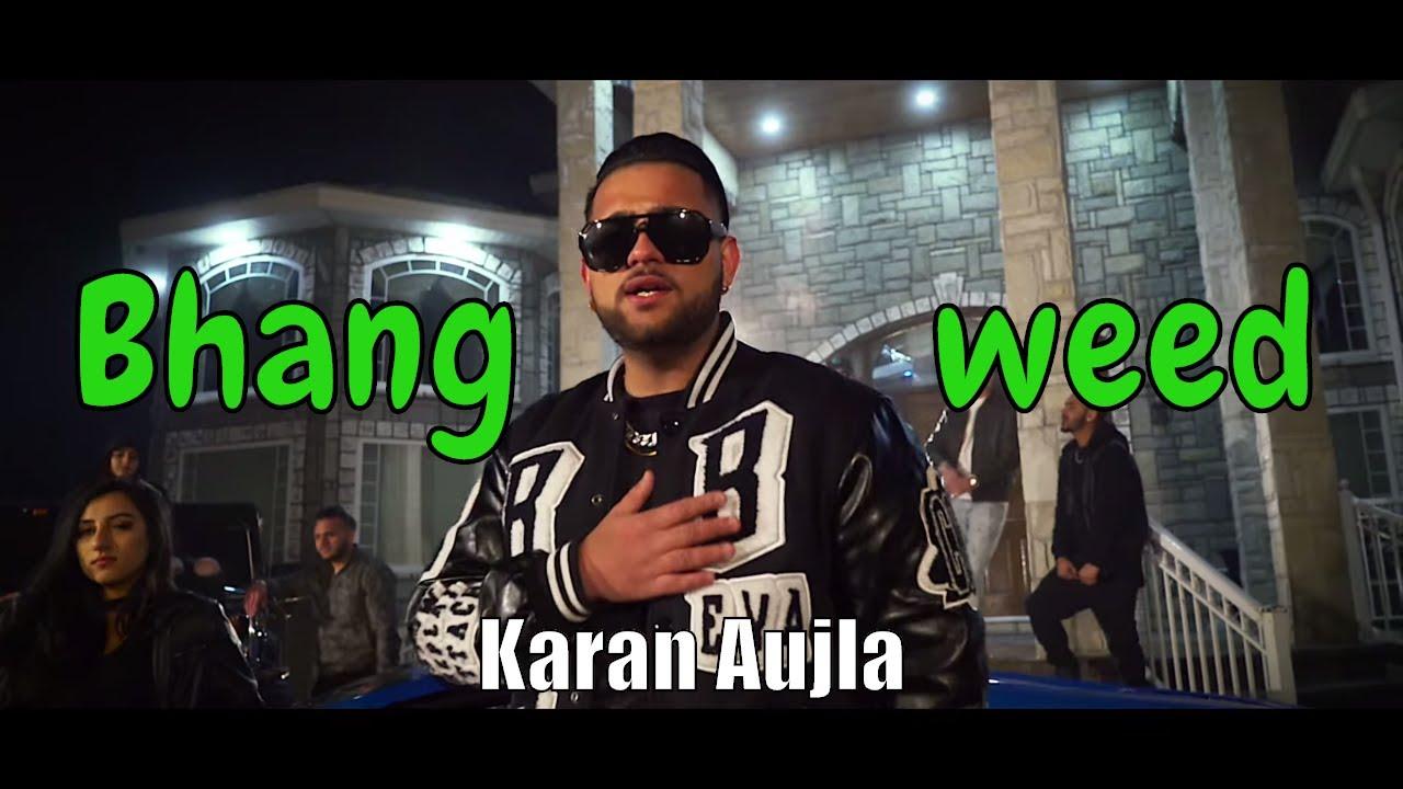 bhang weed karan aujla ft elly mangat deep jandu harj nagra ilatest punjabi song