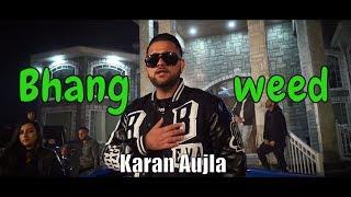 Bhang  (weed) Karan Aujla ft Elly Mangat | Deep Jandu I Harj Nagra ILatest Punjabi Song 2017