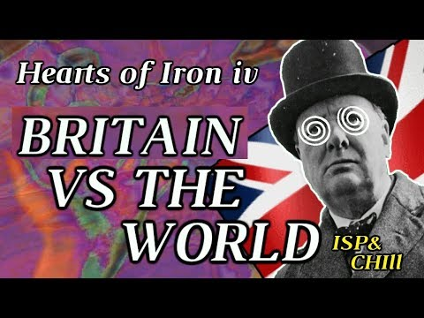 Hearts Of Iron 4: Britain VS The World - ISP & Chill #3