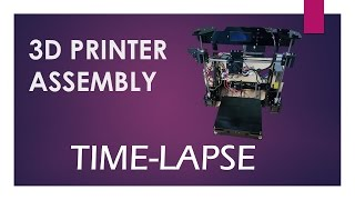 3D Printer Assembly Timelapse | Awesomeness!