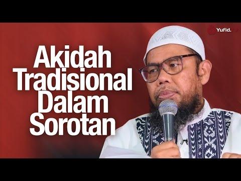 Pengajian Islam: Akidah Tradisional dalam Sorotan - Ustadz Zainal Abidin, Lc.