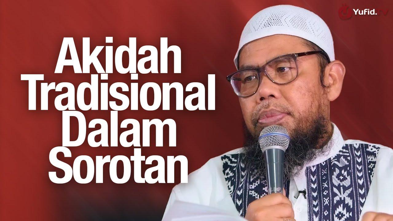 Akidah Tradisional dalam Sorotan - Ustadz Zainal Abidin, Lc.