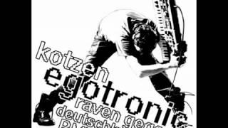 Egotronic -Kotzen