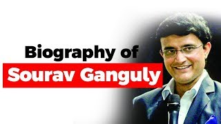 Biography of Sourav Ganguly, President of BCCI & former captain of Indian national cricket team