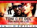 Toni G Feat. DCL - You Make Me Live (Official Video)