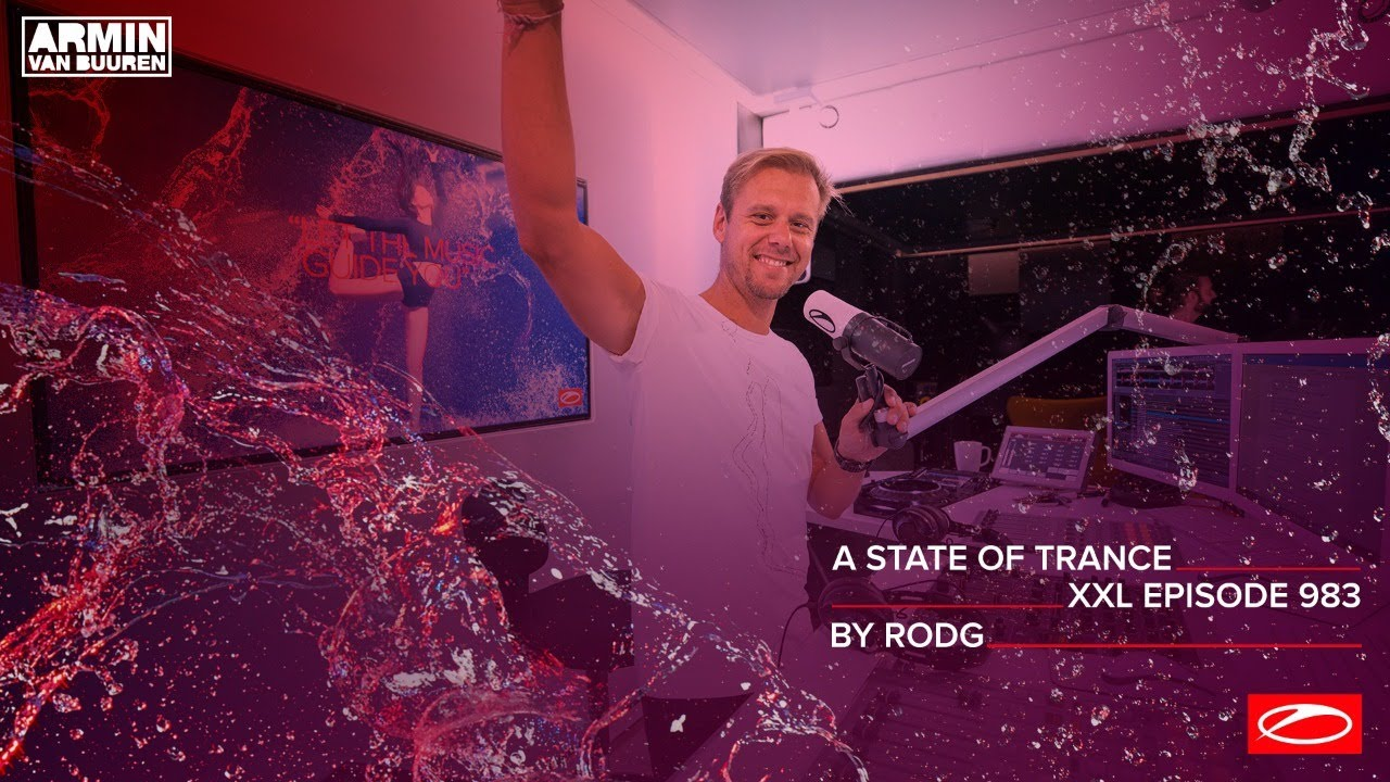 A State Of Trance Episode 983 [XXL Guest Mix: Rodg] [@A State Of Trance]