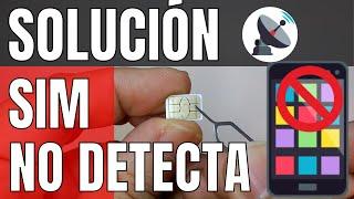 ✅ Solución a móvil no detecta reconoce la SIM FÁCIL Y RÁPIDO-Solucion definitiva - 2018