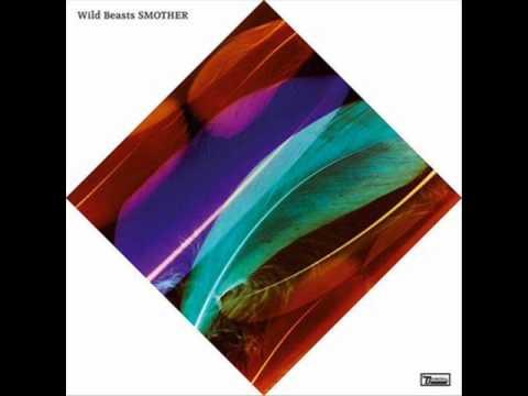 Wild Beasts - Burning