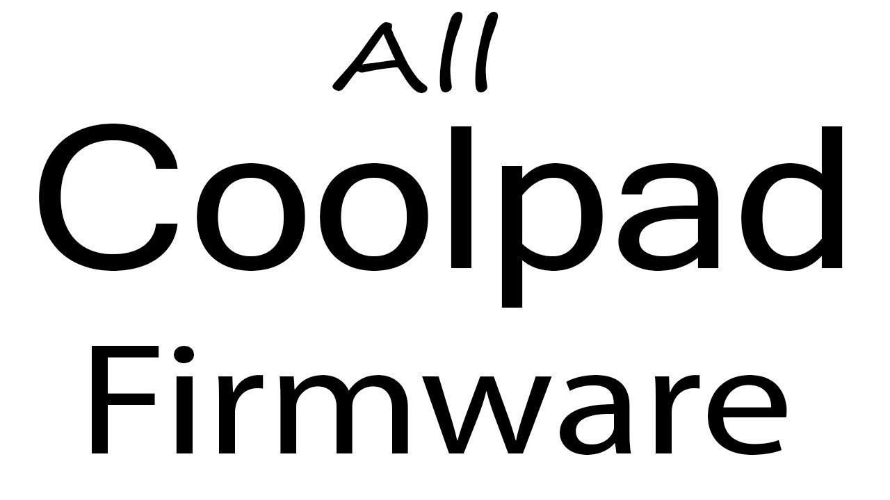 Download Coolpad all Models Stock Rom Flash File & tools