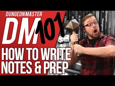 DM 101 - Episode 3: How to write your notes (D&D Help/Advice