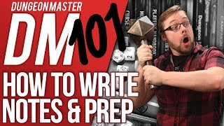 DM 101 - Episode 3: How to write your notes (D&D Help/Advice)