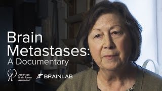 Brain Metastases: A Documentary | How Brain Metastases Develop and Promising Treatment Options