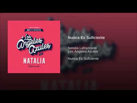 Los Ángeles Azules ft. Natalia Lafourcade - Nunca Es Suficie
