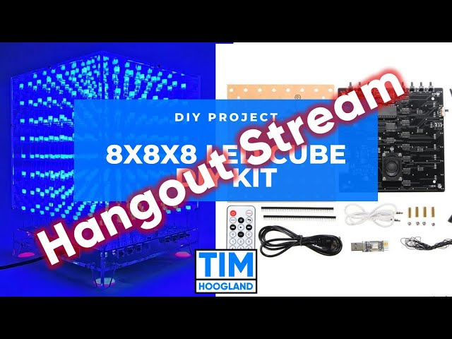 Hangout Stream & 8x8x8 LED Cube DIY Kit | DIY Project/HangOut
