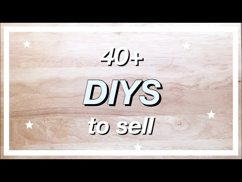40+ EASY CRAFTS to MAKE + SELL