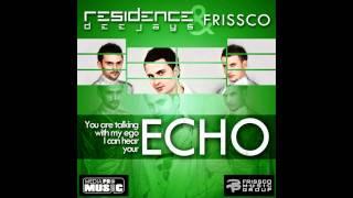 Residence deejays feat Frissco - Echo (Lyrics)