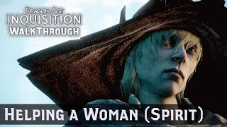 Dragon Age INQUISITION ► Cole (Spirit) Helps a Woman in Need - Part 100