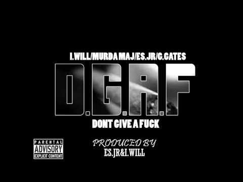 I.Will/Murda Maj/Es.jr/G.Gates-Dont Give A Fuck