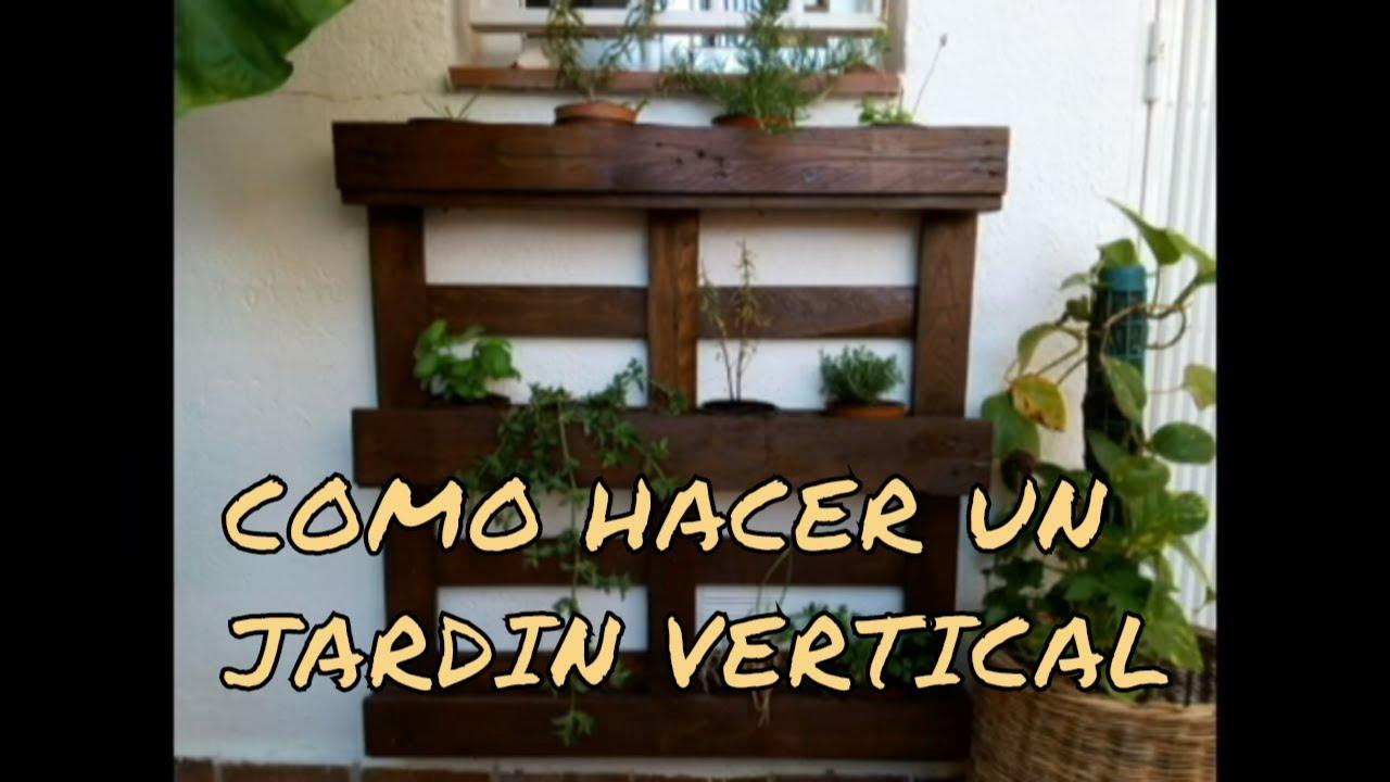 Como hacer un jardin vertical youtube - Hacer un jardin ...
