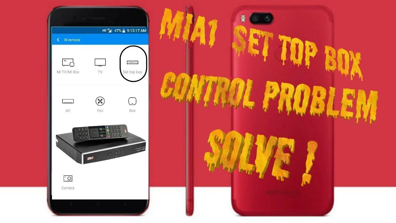 XIAOMI MiA1/A2 SET TOP BOX CONTROL PROBLEM SOLVE ?