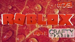 ROBLOX Gameplay | Live Stream #73 | Crafty Paris | Lumber Tycoon | MM2 & more 😜😜😜