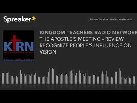 THE APOSTLE'S MEETING - REVIEW RECOGNIZE PEOPLE'S INFLUENCE ON VISION