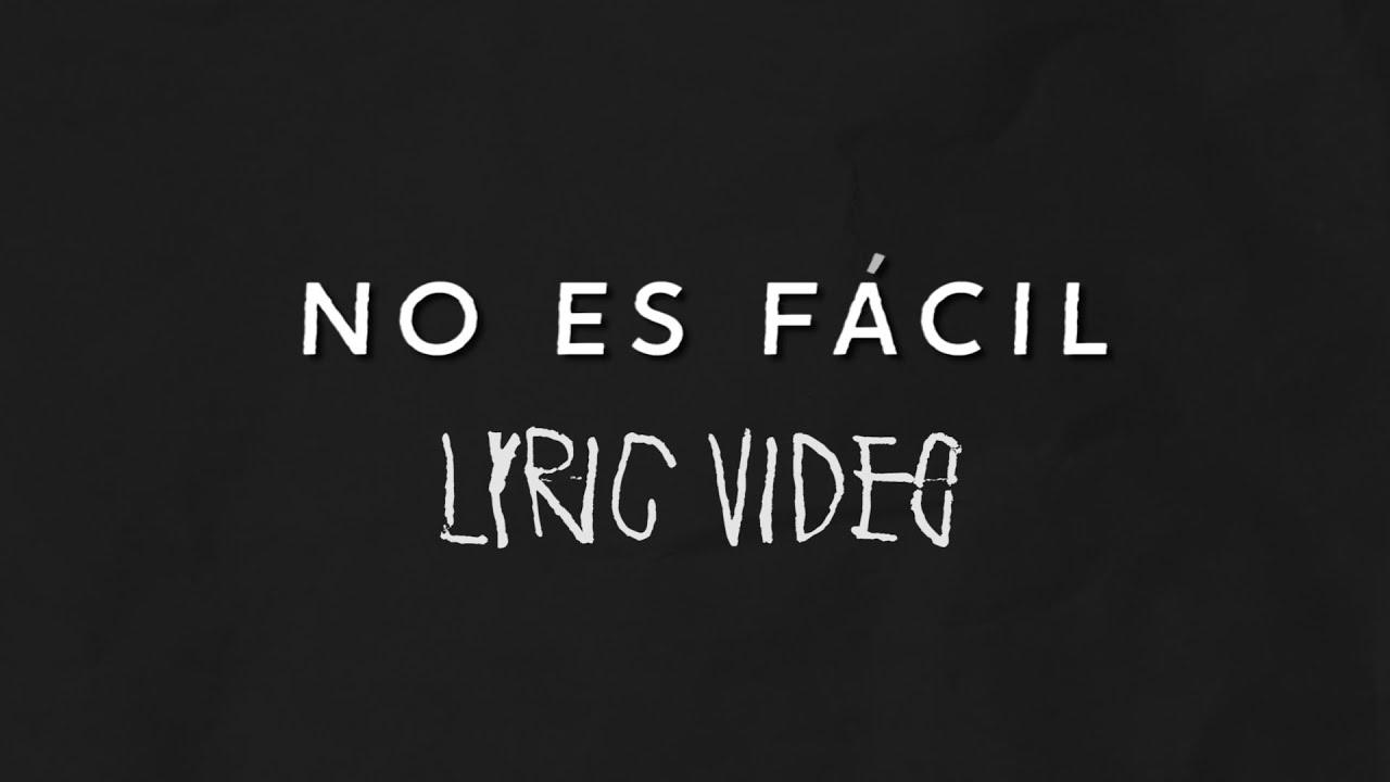 No Es Fácil (Lyric Video)