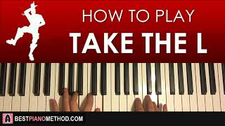 HOW TO PLAY - FORTNITE - Take The L (Piano Tutorial Lesson)