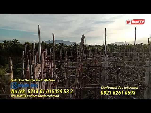 UPDATE PEMBANGUNAN MASJID PONPES IBADURRAHMAN | Senin, 8 Maret 2021.