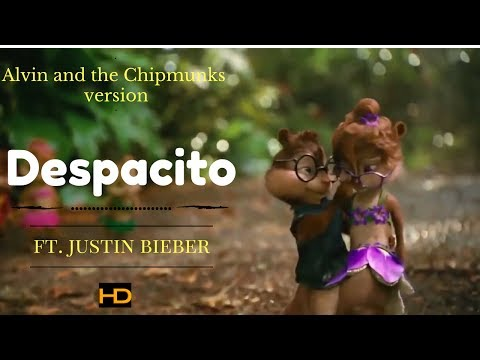 Despacito ft. justin bieber l Alvin and the Chipmunks version