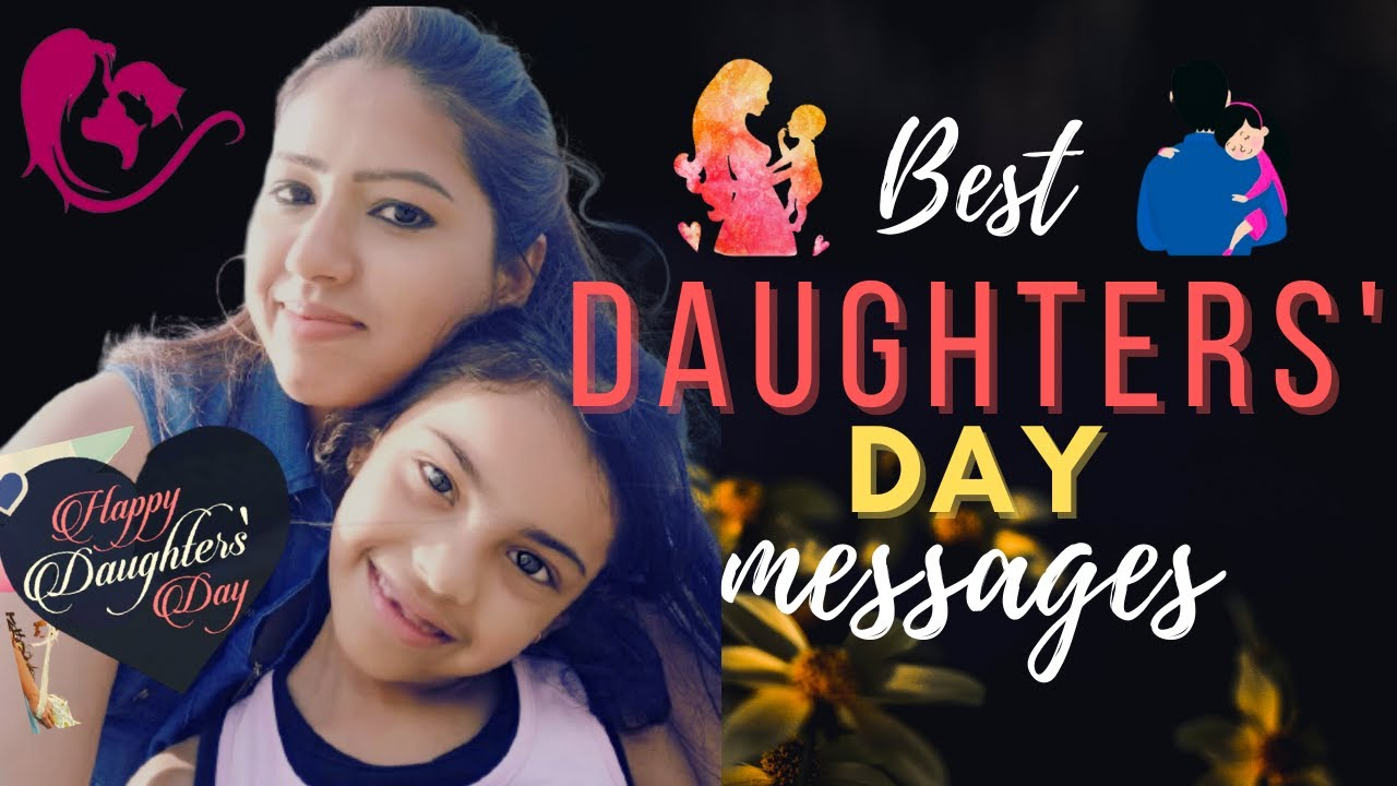 Happy Daughters' Day 2021: Best images, wishes, quotes ...