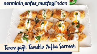 Nermin'in Enfes Mutfağı'ndan Teremyağlı Tavuklu Yufka Sarması