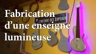 FABRICATION D'UNE ENSEIGNE LUMINEUSE - PROJET N°12