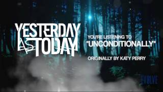 Katy Perry - Unconditionally Cover - Yesterday As Today