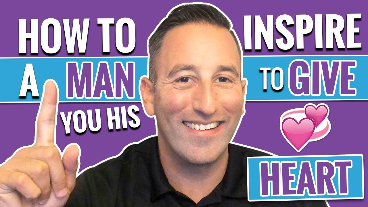 How to Inspire a Man to Give You His Heart