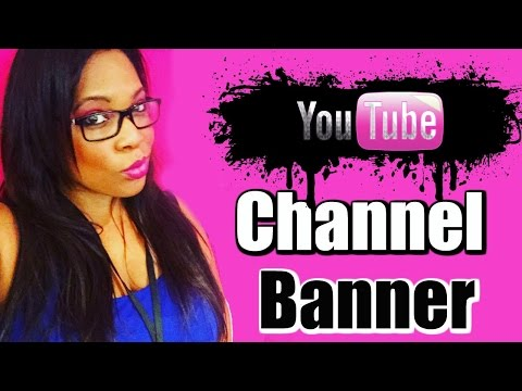 YouTube Banner Maker - How to Create Channel Art  (With Channel Art Template)