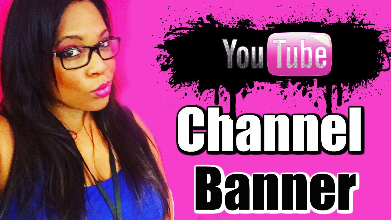 Youtube Banner Maker How To Create Channel Art With Channel Art