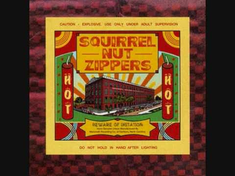 Squirrel Nut Zippers  It Aint You