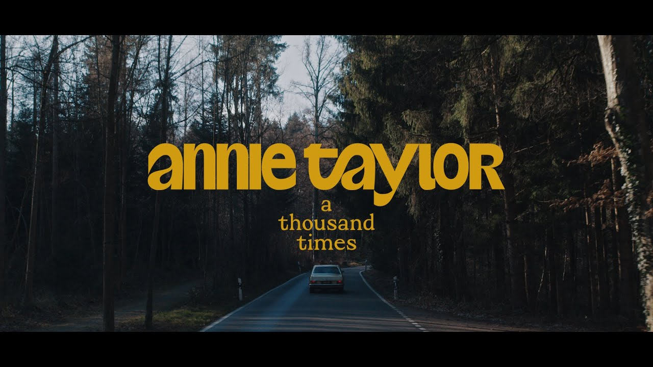 Annie Taylor - A Thousand Times (Official Video)