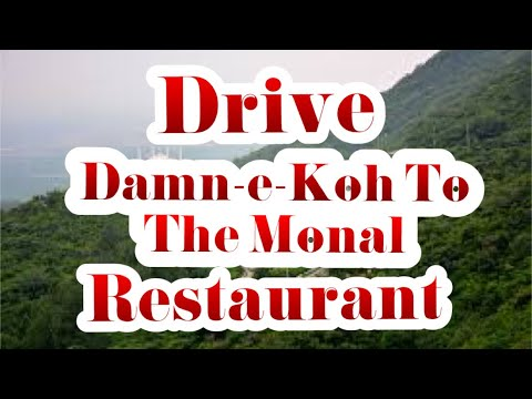 Drive Damn-e-koh To The Monal Restaurant   Beautiful View Islamabad Pakistan