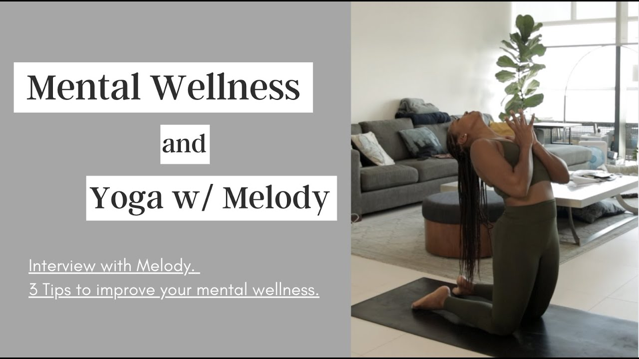 The benefits of Mental Wellness & Yoga w/ Melody in the UAE. 3 Tips to improve your mental wellness.
