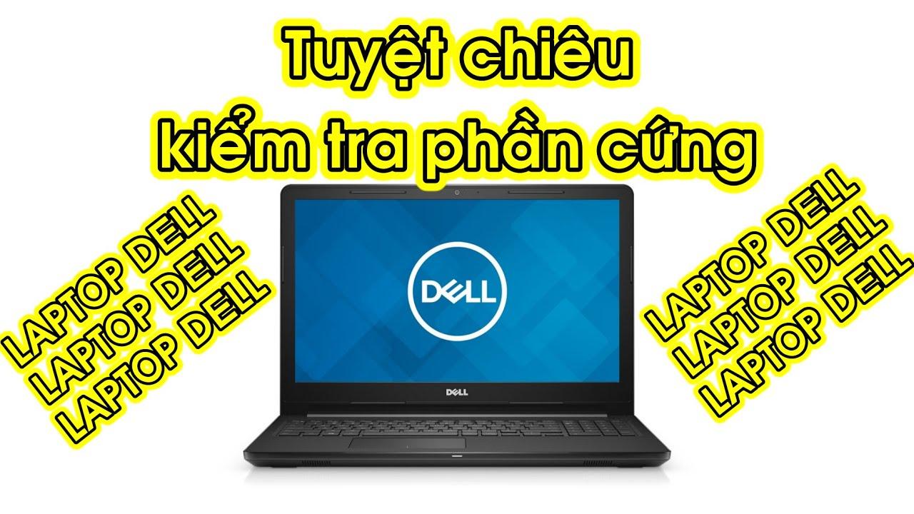 Hướng dẫn kiểm tra phần cứng máy tính Laptop DELL | Dell Diagnostics