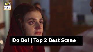 Do Bol | Top 5 Best Scene | - Hira Mani & Affan Waheed