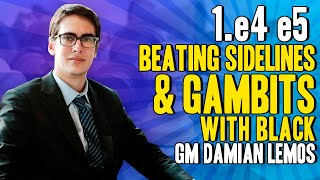 Beating Sidelines & Gambits with Black after 1.e4 e5 - GM Damian Lemos (Lemos Deep Dive)