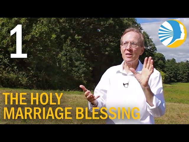 The Holy Marriage Blessing - Part 1